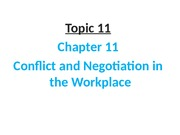 Topic_11_Chap_11_Conflict_and_Negotiation