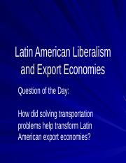 8. Latin American Liberalism and export economies(1)(1).pptx