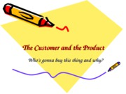 the Customer and the Product