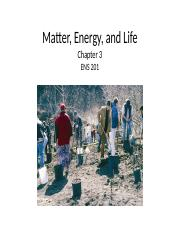 Topic 2- (Ch3)- ENS201 - Matter,Energy,& Life -ENS 201 (2).ppt