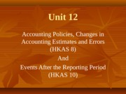 Unit 12 - Accounting Policies & Events