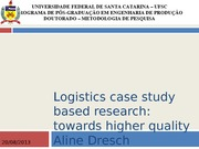 Logistics case study based research towards higher quality
