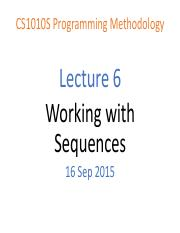 CS1010S Lecture 06 - Working with Sequences.pdf