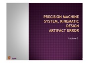 lecture 2 - Precision machine system, Kinematic design & artifact