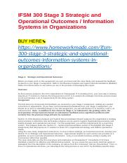 IFSM 300 Stage 3 Strategic and Operational Outcomes : Information Systems in Organizations.docx