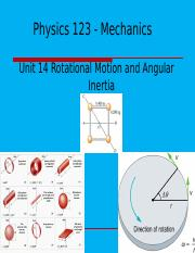 Lecture 14 - 123 -Rotational Motion & Angular Inertia Sp16.pptx