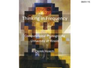 Lecture 03 - Thinking in Frequency - CP Fall 2015