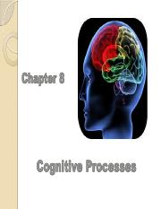Chapter 8 Cognitive Processes - revised.pptx