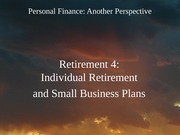 21 Retirement 4 - Individual and Small Business Plans 2012-03-14