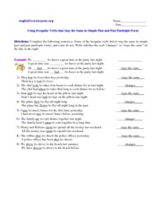 Using irregular verbs that stay the same in simple past and past participle - answers