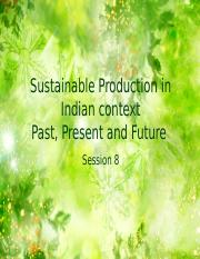 8.Sustainable Production in Indian context- Past, Present and Future .ppt