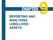 Reporting and Analyzing Long-Lived Assets Chapter 9