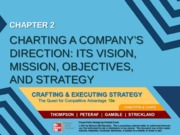 Strategy chapter 2 - Charting a company's direction its vision, mission, objectives and strategy - M