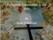 Philippines Colonization & the Arts