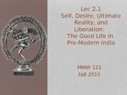 Lec. 2.1  Self, Desire, Ultimate Reality, Liberation (student) (1)