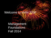 Welcome to MAN 320F Fall 2014