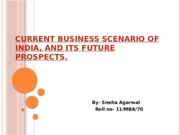 CURRENT BUSINESS SCENARIO OF INDIA, AND ITS