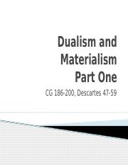 Week 3 Dualism and Materialism CG 186-200 D 47-59