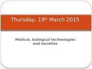 Diapo 11 Medical, Biological technologies and societies -Thursday 19 March 2015