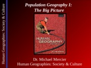 Lecture 05 - Population Geography I - The Big Picture