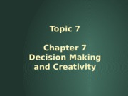 Topic_7_Chap_7_Decision_Making_and_Creativity