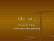 Chapter 2 - Business ethics & social responsibility