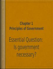 Government Chapter 1 (3).pptx - Chapter 1 Principles Of Government Essential  Question Is Government Necessary Break Up Into Small Groups(3 Or 4 And    Course Hero