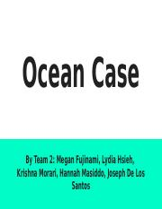 Ocean Case 12 noon group 2.pptx