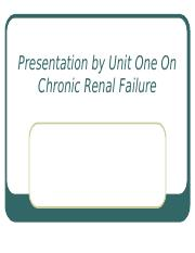 Chronic Renal Failure Presentation by Unit One current.ppt
