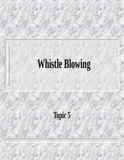 CE Topic 5 - Whistle Blowing.ppt