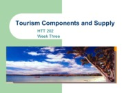 Week Three tourism components and supply