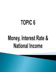 Topic 6 (2014) - Money, Interest Rate & National Income.ppt
