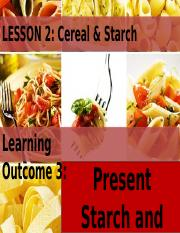 L2 Cereals & Starch - LO3 - Present Starch and Cereal Dishes.pptx