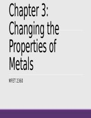 Chapter 3 Changing Properties of Metals- Inclass Lecture.pptx
