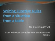 Alg 1 Unit 3 ASGT #4 ppt Writing Function Rules