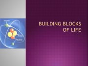 Lecture 3 - Building Blocks of Life