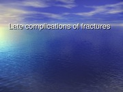 3 - Late complications of Fractures - D3