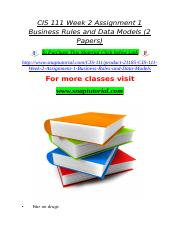 CIS 111 Week 2 Assignment 1 Business Rules and Data Models (2 Papers).doc