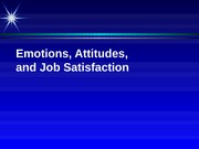 Emotions, Attitudes, Job Satisfaction + personal notes