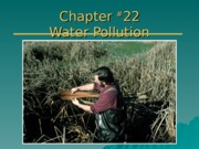 Lecture - Chapter 22 - Water Pollution