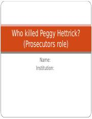 Who killed Peggy Hettrick (Prosecutors role).ppt