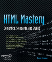 HTML Mastery - Semantics, Standards, And Styling (2006)