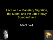 Lecture_3_Moon_formation_bombardment-1