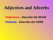 Adjectives and Adverbs Powerpoint Basic