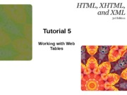 HTML XHTML and XML 3e Tutorial 5 edited