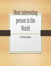 Most interesting person in the World.pptx