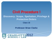 Class 18 - Discovery basics scope, spoliation, privilege [evening]