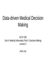 Unit 4 - Medical Informatics Part II; Decision Making - Lecture 2 .pptx