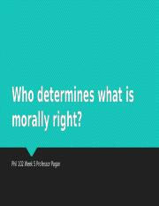 Who determines what is morally right.pptm