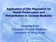 Lecture 5_Application of Diet Regulation for Health Preservation and Rehabilitation in Chinese Medic